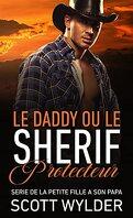 De la petite fille à son papa, tome 3 : Le daddy ou le shérif protecteur