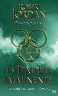La Roue du Temps, tome 12/14 : La Tempête imminente