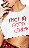 (NOT A) GOOD GIRL