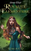 Royauté élémentaire, Tome 2 : Reine de l'air