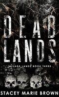 Savage Lands, Tome 3 : Dead Lands