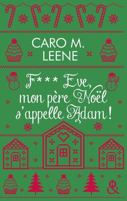 Couverture de F*** Eve, mon père Noël s'appelle Adam !