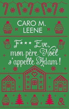 Couverture du livre : F*** Eve, mon père Noël s'appelle Adam !