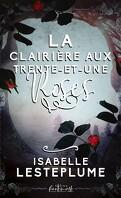 La Clairière aux trente-et-une roses