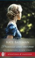 Les Célibataires de Bow Street, Tome 3 : Princesse sans couronne