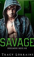 Rosewood Boys, Tome 3 : Savage