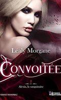 Alexia, la sanguinaire, Tome 2 : Convoitée