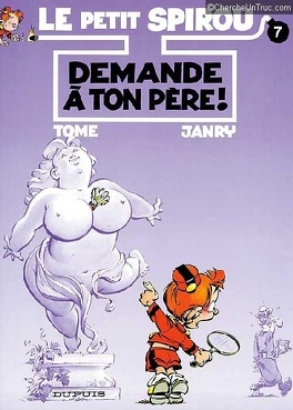 Couverture du livre : Le Petit Spirou, Tome 7 : Demande à ton père !