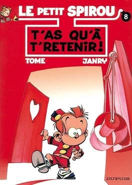 Couverture du livre : Le Petit Spirou, Tome 8 : T'as qu'à t'retenir !