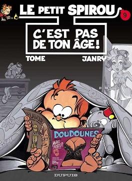 Couverture du livre : Le Petit Spirou, Tome 9 : C'est pas de ton âge !