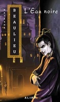 Les Cités Intérieures, Tome 2 : L'Eau Noire