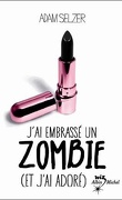 J'ai embrassé un zombie (et j'ai adoré)