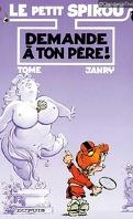 Le Petit Spirou, Tome 7 : Demande à ton père !