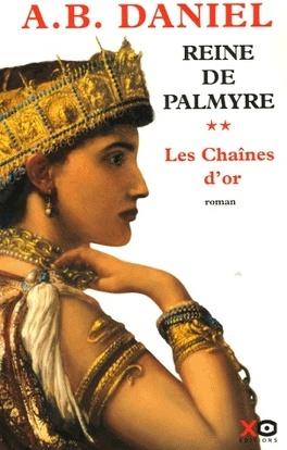 Couverture du livre : Reine de Palmyre, Tome 2: Les Chaînes d'Or