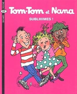 Couverture du livre : Tom-Tom et Nana, Volume 32 : Subliiiimes !
