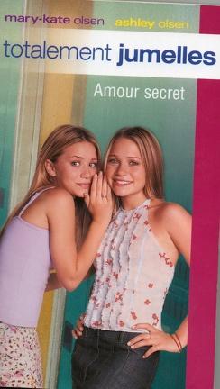 Couverture du livre : Totalement jumelles, tome 6 : Amour secret