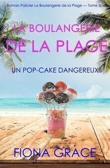Couverture du livre : La Boulangerie de la plage, Tome 3 : Un pop-cake dangereux