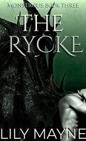 Monstrous, Tome 3 : The Rycke