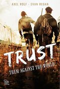 TRUST - Them against the world