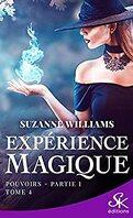 Expérience magique, Tome 4 : Pouvoirs, Partie 1