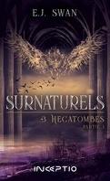 Surnaturels, Tome 3 : Hécatombes, Partie 1