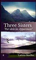 Three Sisters, Tome 6 : Par-delà les apparences