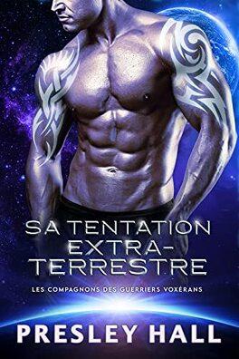 Couverture du livre : Les Compagnons des guerriers voxérans, Tome 5 : Sa tentation extraterrestre