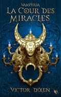 Vampyria, Tome 2 : La Cour des miracles