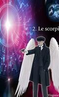 Les Archanges du zodiaque, Tome 2 : Le Scorpion