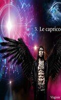 Les Archanges du zodiaque, Tome 3 : Le Capricorne
