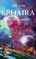 Sphaira, Tome 1 : Ne rien sauver