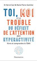 Toi, moi et le trouble du déficit de l'attention avec hyperactivité : vivre et comprendre le TDAH