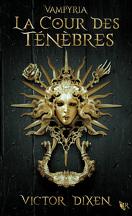 Vampyria, Tome 1 : La Cour des ténèbres
