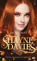 Shayne Davies, Tome 3 : Elle, rageante et parfaite