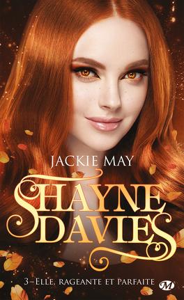 Couverture du livre : Shayne Davies, Tome 3 : Elle, rageante et parfaite