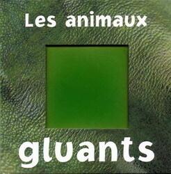 Couverture du livre : Les animaux gluants