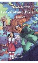 Ileana, tome 5 : Les cristaux d'Eden