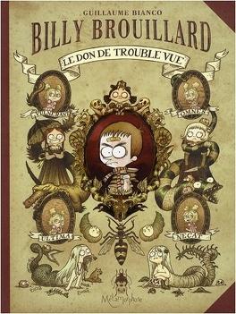 Couverture du livre : Billy Brouillard, Tome 1 : Le Don de trouble vue