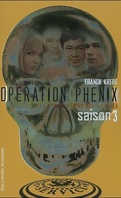 Opération Phénix, Tome 3 : Et la mort viendra les chercher
