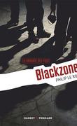 La Brigade des fous, tome 1 : Blackzone