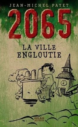 Couverture du livre : 2065 la ville engloutie
