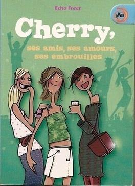 Couverture du livre : Cherry, ses amis, ses amours, ses embrouilles