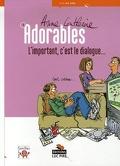 Adorables, Tome 1 : L'important, c'est le dialogue...