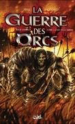 La guerre des Orcs, Tome 1 : L'art de la guerre