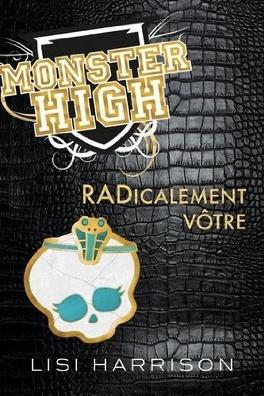 Couverture du livre : Monster High, Tome 2 : Radicalement Vôtre