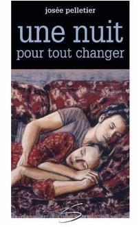 Couverture du livre : Une nuit pour tout changer