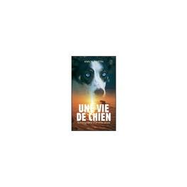 Couverture du livre : Une vie de chien