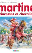 Martine, princesses et chevaliers