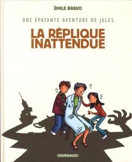 Couverture du livre : Une épatante aventure de Jules, tome 2 : La réplique inattendue