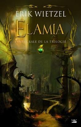 Couverture du livre : Elamia, L'Intégrale